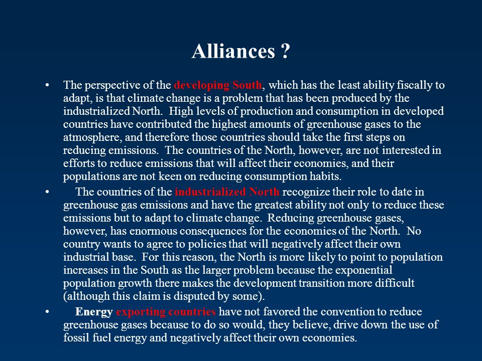 Alliances ? The perspective of the developing South, which has the least ability fiscally to adapt, is that climate change is a problem that has been