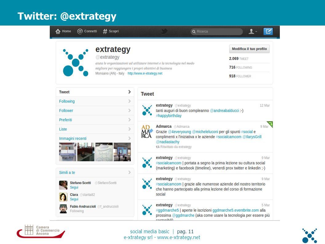 Twitter: @extrategy social media basic | pag. 11 e-xtrategy srl - www.e-xtrategy.net