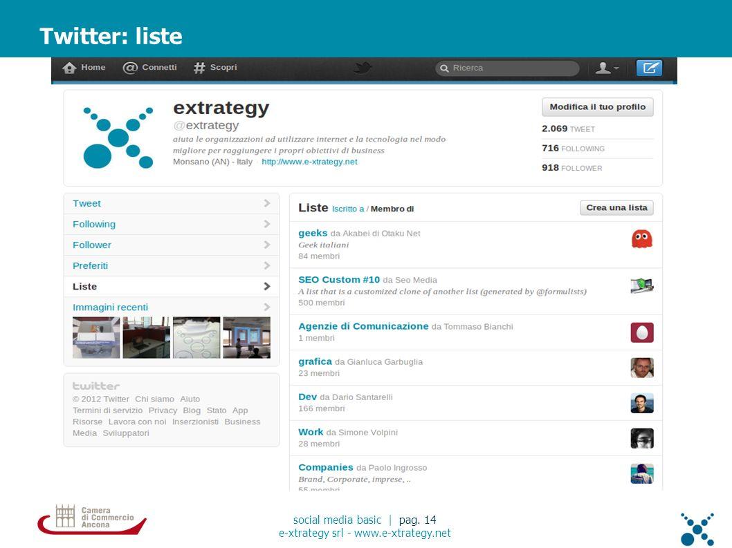Twitter: liste social media basic | pag. 14 e-xtrategy srl - www.e-xtrategy.net