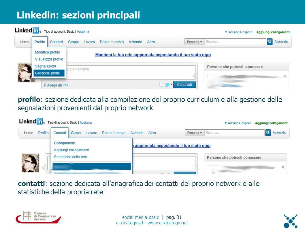 profilo: sezione dedicata alla compilazione del proprio curriculum e alla gestione delle segnalazioni provenienti dal proprio network Linkedin: sezioni principali social media basic | pag.