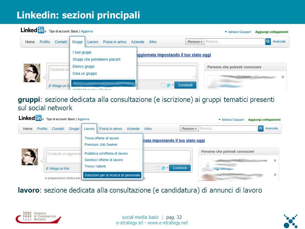 gruppi: sezione dedicata alla consultazione (e iscrizione) ai gruppi tematici presenti sul social network Linkedin: sezioni principali social media basic | pag.