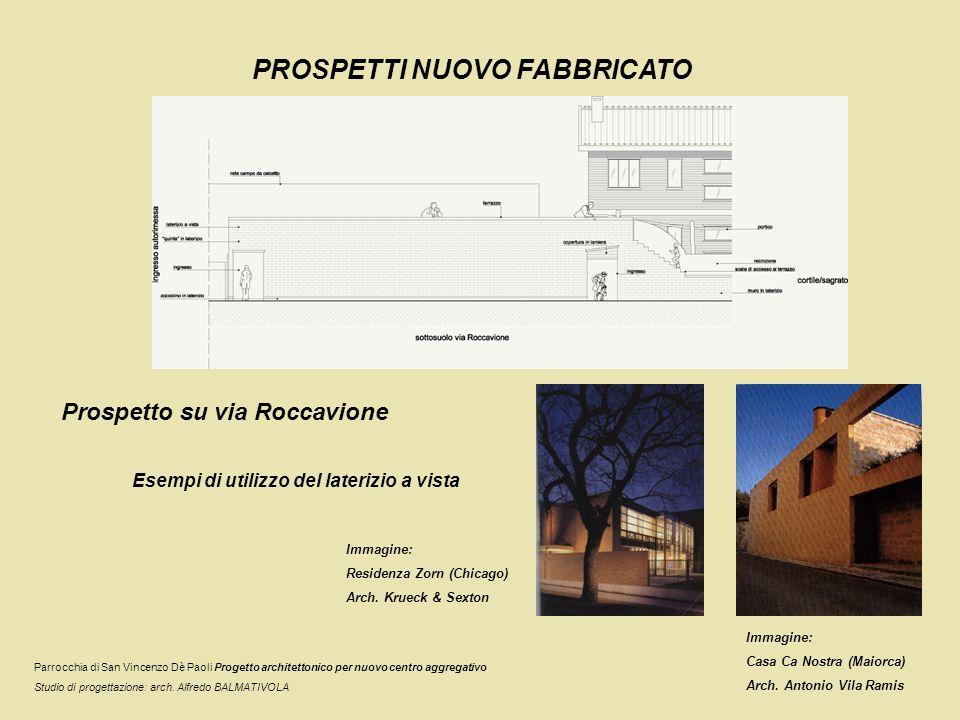 PROSPETTI NUOVO FABBRICATO Prospetto verso cortile Parrocchia di San Vincenzo Dè Paoli Progetto architettonico per nuovo centro aggregativo Studio di progettazione: arch.