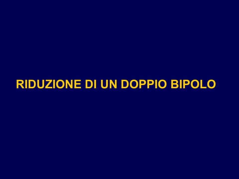 RIDUZIONE DI UN DOPPIO BIPOLO