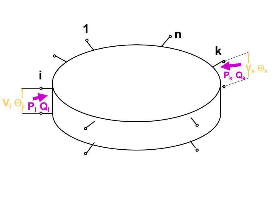 P,Q,V, N=P+jQ N=VI * I i = V k Y ik k N i =V i I i * |I|=|Y||V|