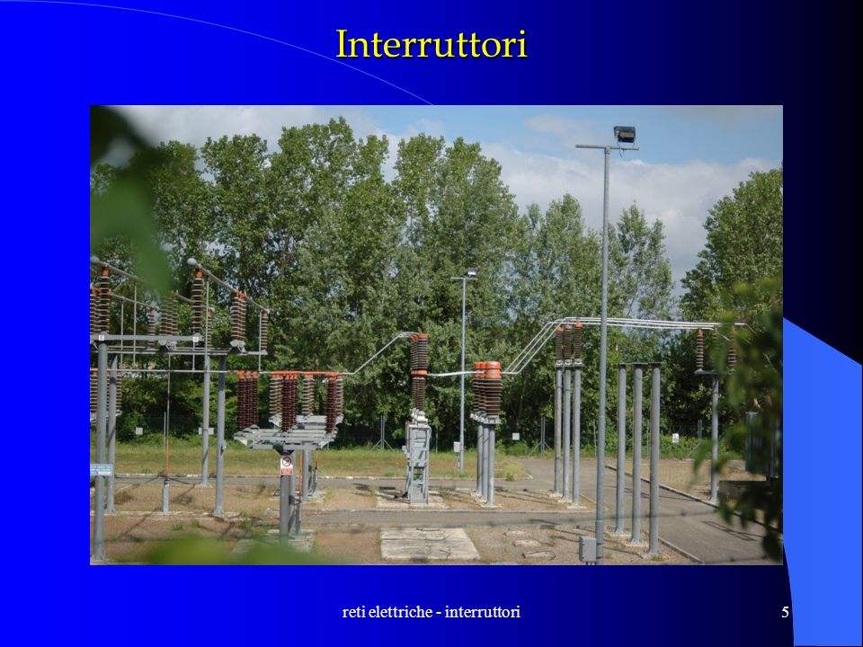reti elettriche - interruttori5 Interruttori