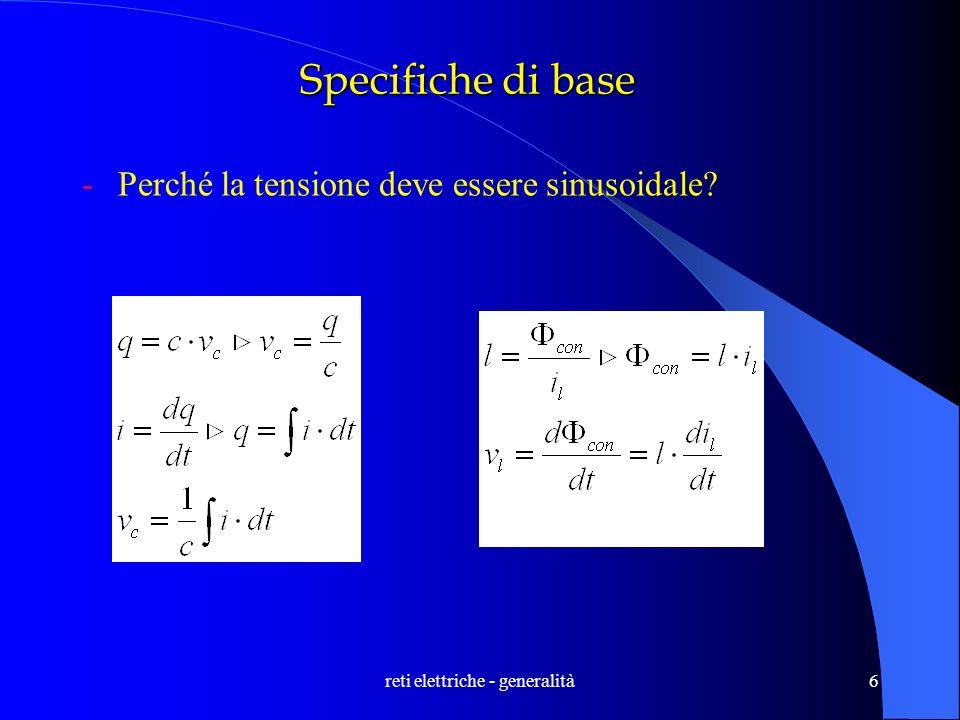 reti elettriche - generalità7 Specifiche di base -Perché la tensione deve essere costante.