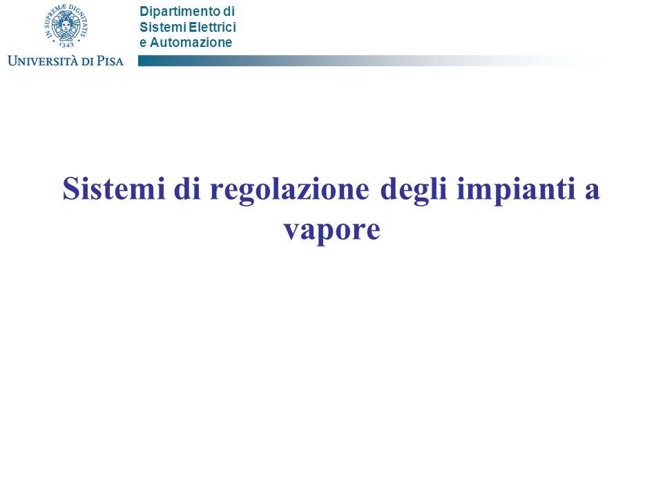 Dipartimento di Sistemi Elettrici e Automazione Sistemi di regolazione degli impianti a vapore