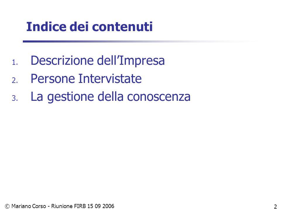 © Mariano Corso - Riunione FIRB 15 09 2006 2 Indice dei contenuti 1.