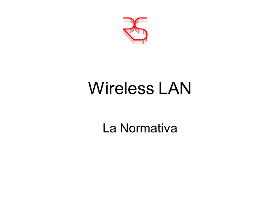 Wireless LAN La Normativa