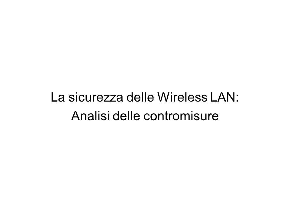 La sicurezza delle Wireless LAN: Analisi delle contromisure