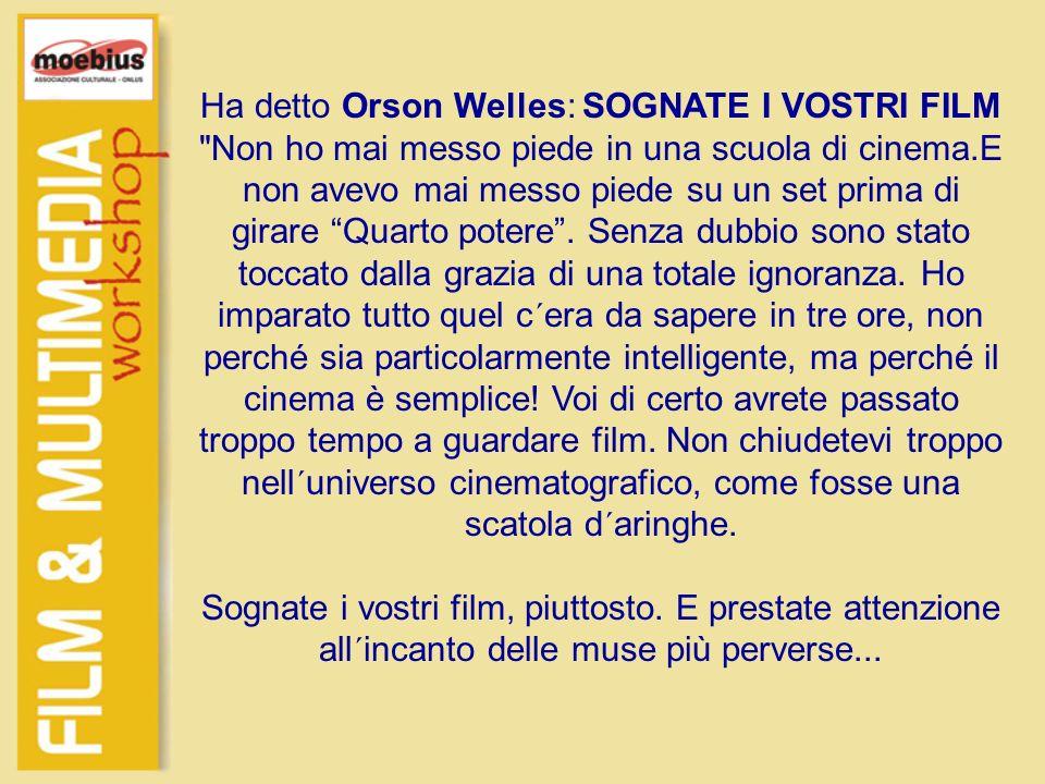 Ha detto Orson Welles: SOGNATE I VOSTRI FILM