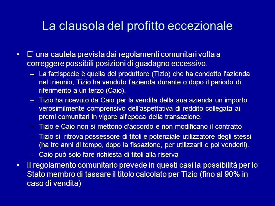 La clausola del profitto eccezionale E una cautela prevista dai regolamenti comunitari volta a correggere possibili posizioni di guadagno eccessivo. –