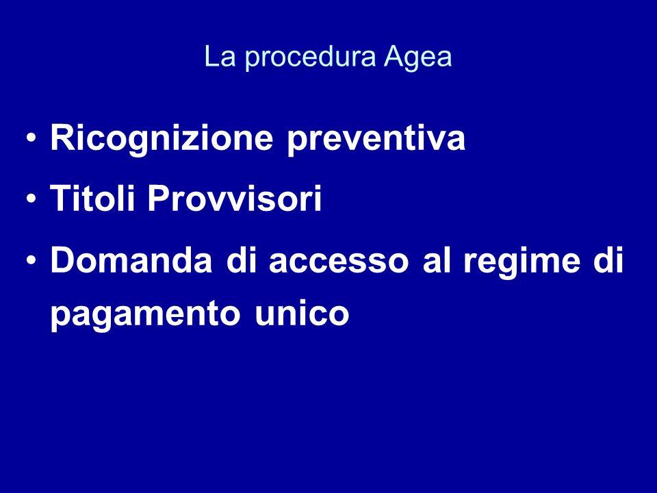 La procedura Agea Ricognizione preventiva Titoli Provvisori Domanda di accesso al regime di pagamento unico