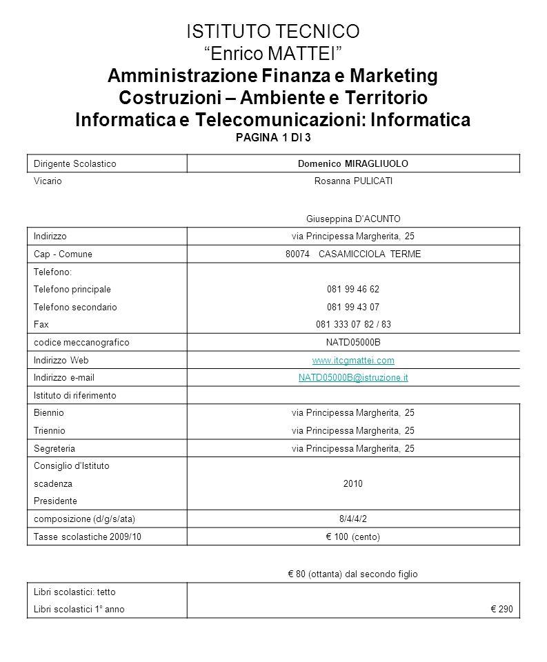ISTITUTO TECNICO Enrico MATTEI Amministrazione Finanza e Marketing Costruzioni – Ambiente e Territorio Informatica e Telecomunicazioni: Informatica PA