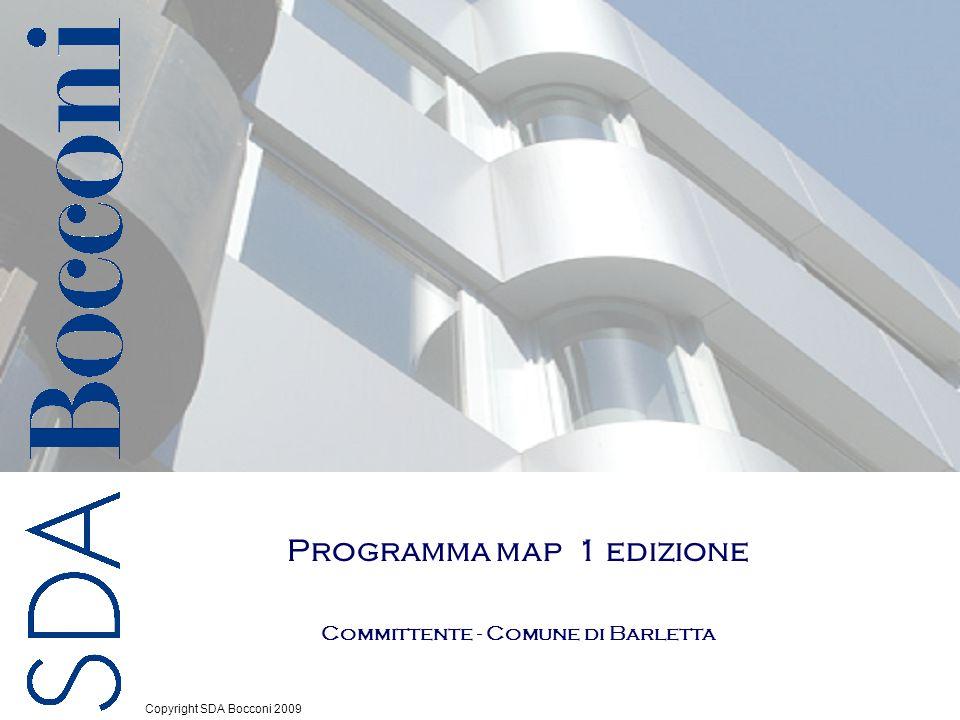 1 Copyright SDA Bocconi 2009 Programma map 1 edizione Committente - Comune di Barletta
