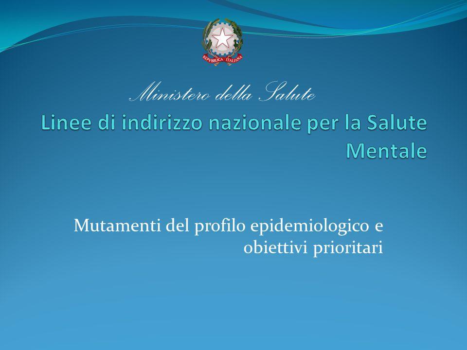 Mutamenti del profilo epidemiologico e obiettivi prioritari Ministero della Salute