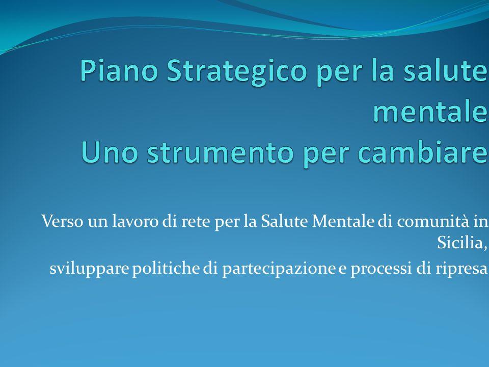 Verso un lavoro di rete per la Salute Mentale di comunità in Sicilia, sviluppare politiche di partecipazione e processi di ripresa