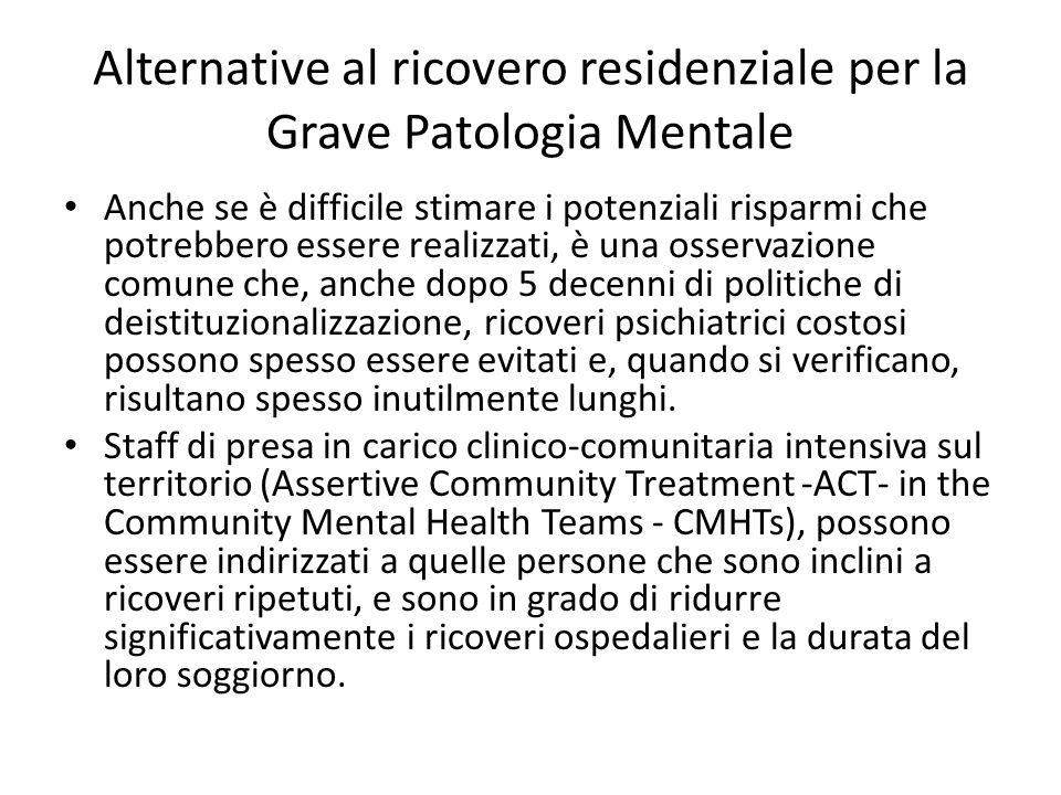Alternative al ricovero residenziale per la Grave Patologia Mentale Anche se è difficile stimare i potenziali risparmi che potrebbero essere realizzat