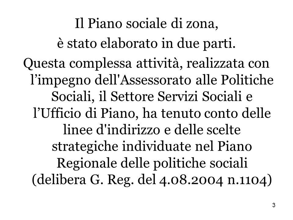 3 Il Piano sociale di zona, è stato elaborato in due parti.