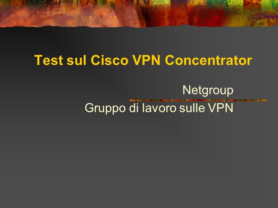 Test sul Cisco VPN Concentrator Netgroup Gruppo di lavoro sulle VPN
