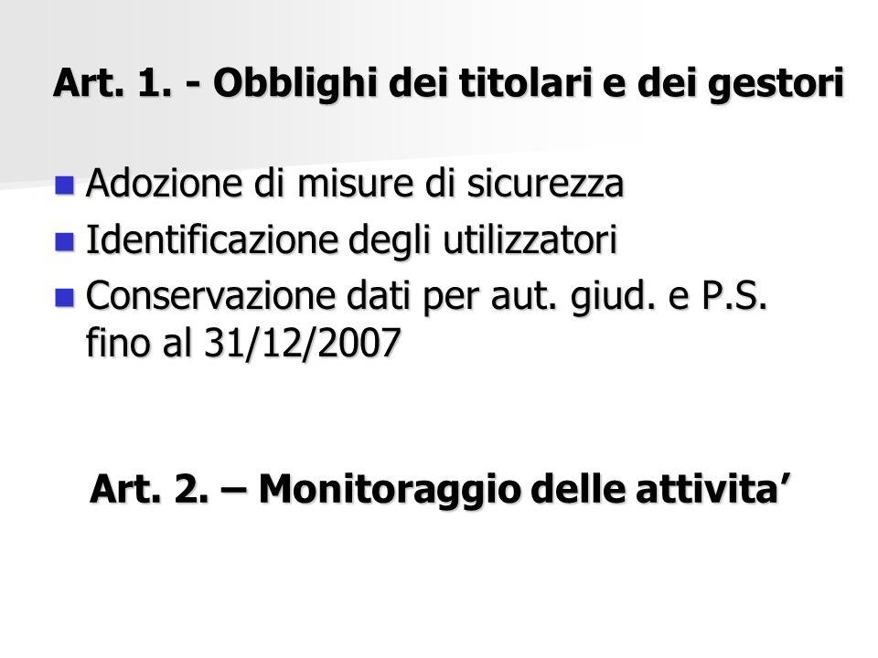 Art. 1. - Obblighi dei titolari e dei gestori Adozione di misure di sicurezza Adozione di misure di sicurezza Identificazione degli utilizzatori Ident