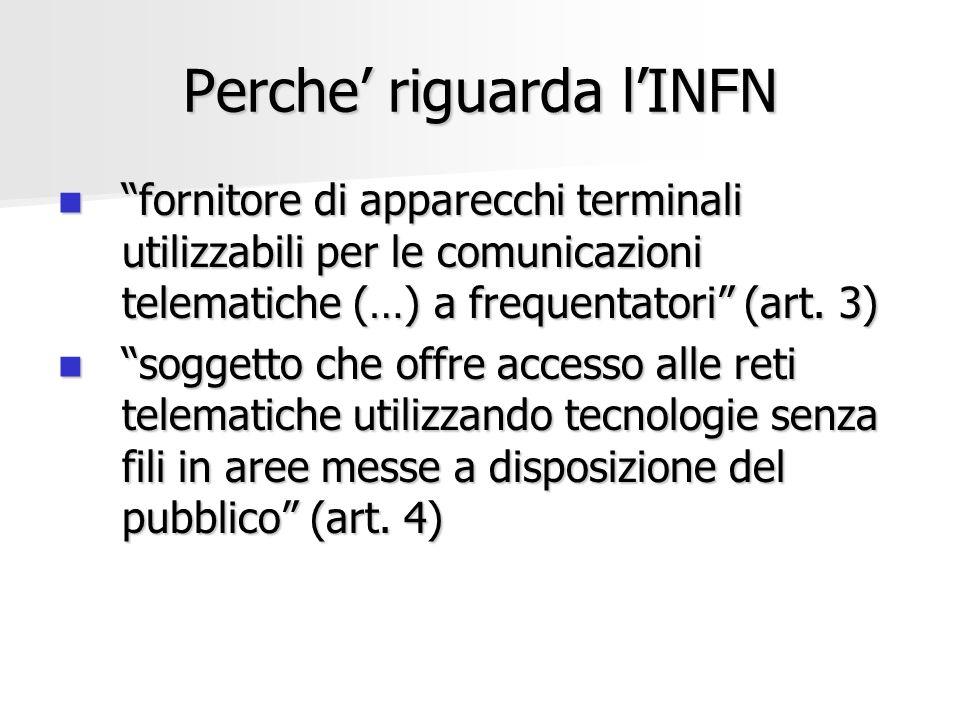 Perche riguarda lINFN fornitore di apparecchi terminali utilizzabili per le comunicazioni telematiche (…) a frequentatori (art. 3) fornitore di appare