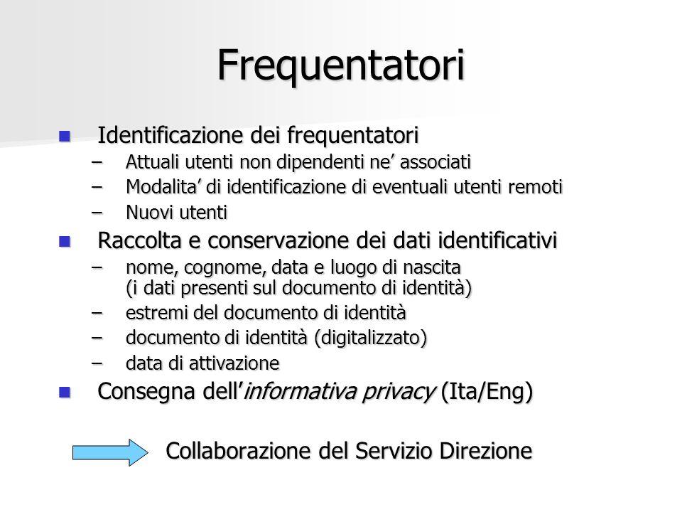 Frequentatori Identificazione dei frequentatori Identificazione dei frequentatori –Attuali utenti non dipendenti ne associati –Modalita di identificaz