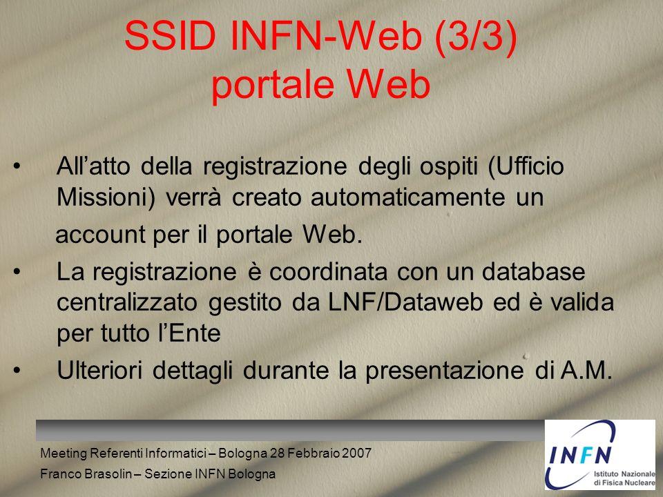 Meeting Referenti Informatici – Bologna 28 Febbraio 2007 Franco Brasolin – Sezione INFN Bologna SSID INFN-Web (3/3) portale Web Allatto della registra