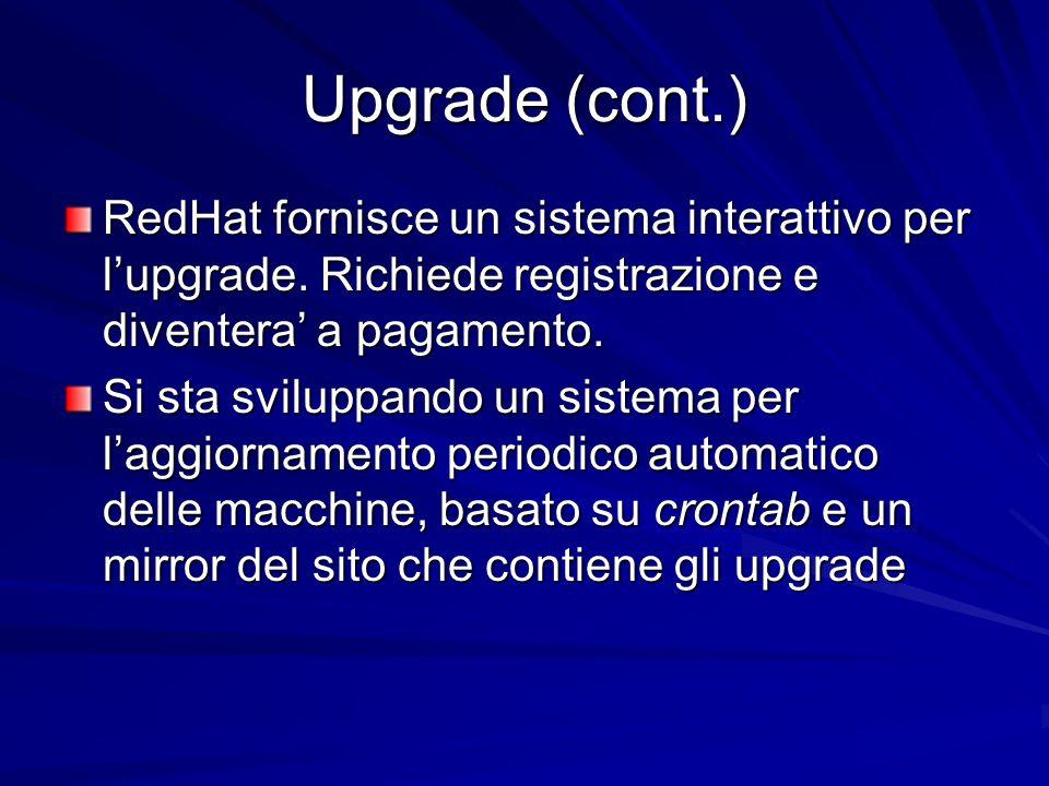 Upgrade (cont.) RedHat fornisce un sistema interattivo per lupgrade.