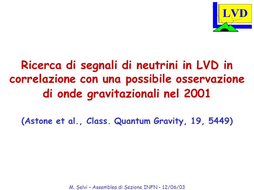 M. Selvi – Assemblea di Sezione INFN - 12/06/03 Ricerca di segnali di neutrini in LVD in correlazione con una possibile osservazione di onde gravitazi