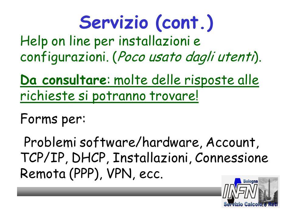 15 Servizio (cont.) Help on line per installazioni e configurazioni.