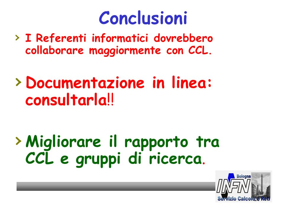 20 Conclusioni I Referenti informatici dovrebbero collaborare maggiormente con CCL.