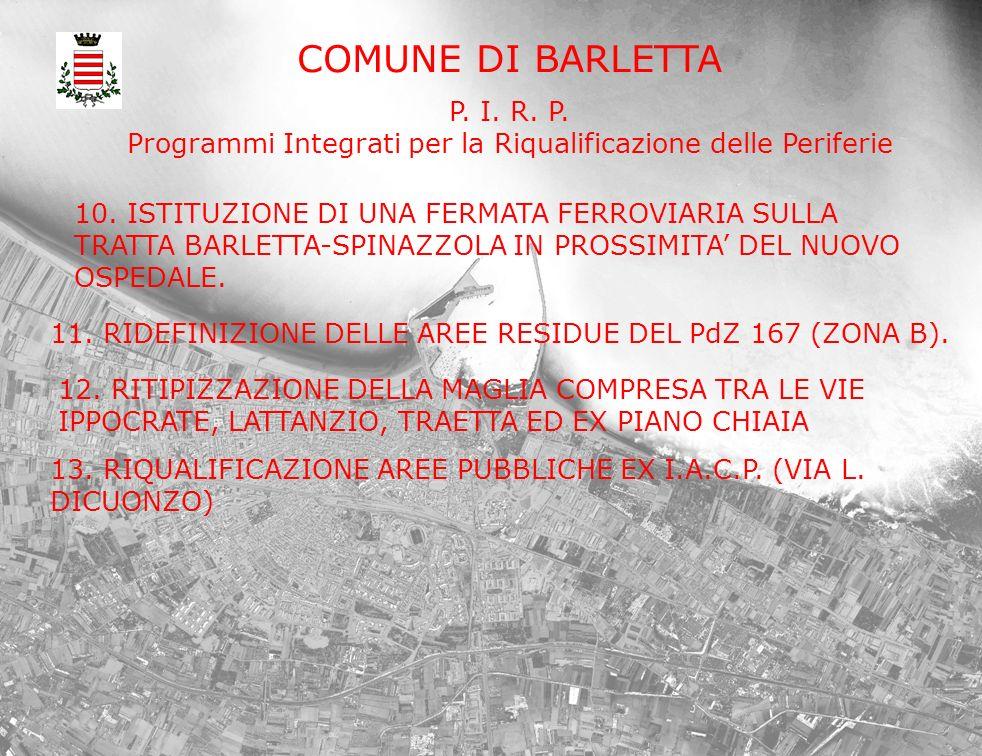 COMUNE DI BARLETTA P. I. R. P. Programmi Integrati per la Riqualificazione delle Periferie 10. ISTITUZIONE DI UNA FERMATA FERROVIARIA SULLA TRATTA BAR