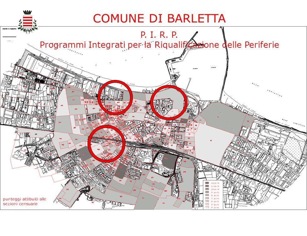 COMUNE DI BARLETTA P.I. R. P. Programmi Integrati per la Riqualificazione delle Periferie 6.