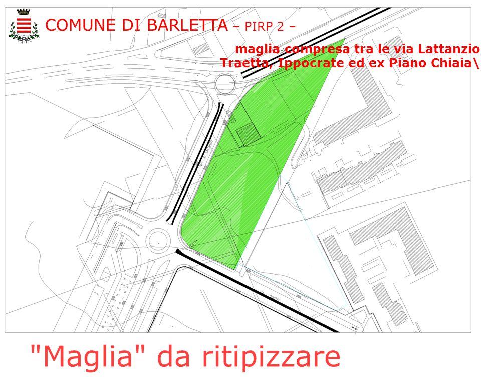 COMUNE DI BARLETTA – PIRP 2 – maglia compresa tra le via Lattanzio Traetta, Ippocrate ed ex Piano Chiaia\