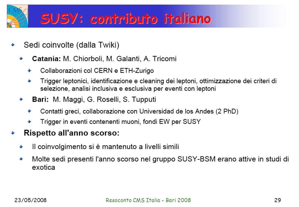 23/05/2008Resoconto CMS Italia - Bari 200829 SUSY: contributo italiano