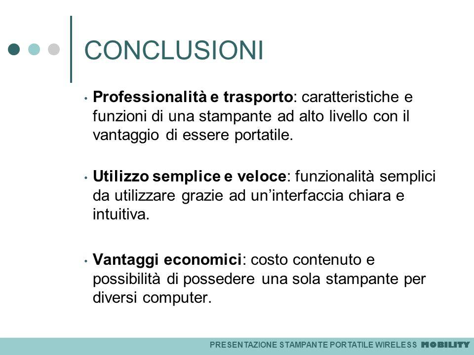 PRESENTAZIONE STAMPANTE PORTATILE WIRELESS MOBILITY CONCLUSIONI Professionalità e trasporto: caratteristiche e funzioni di una stampante ad alto livel
