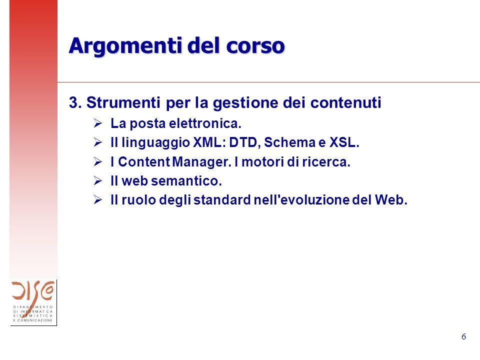 6 Argomenti del corso 3. Strumenti per la gestione dei contenuti La posta elettronica.