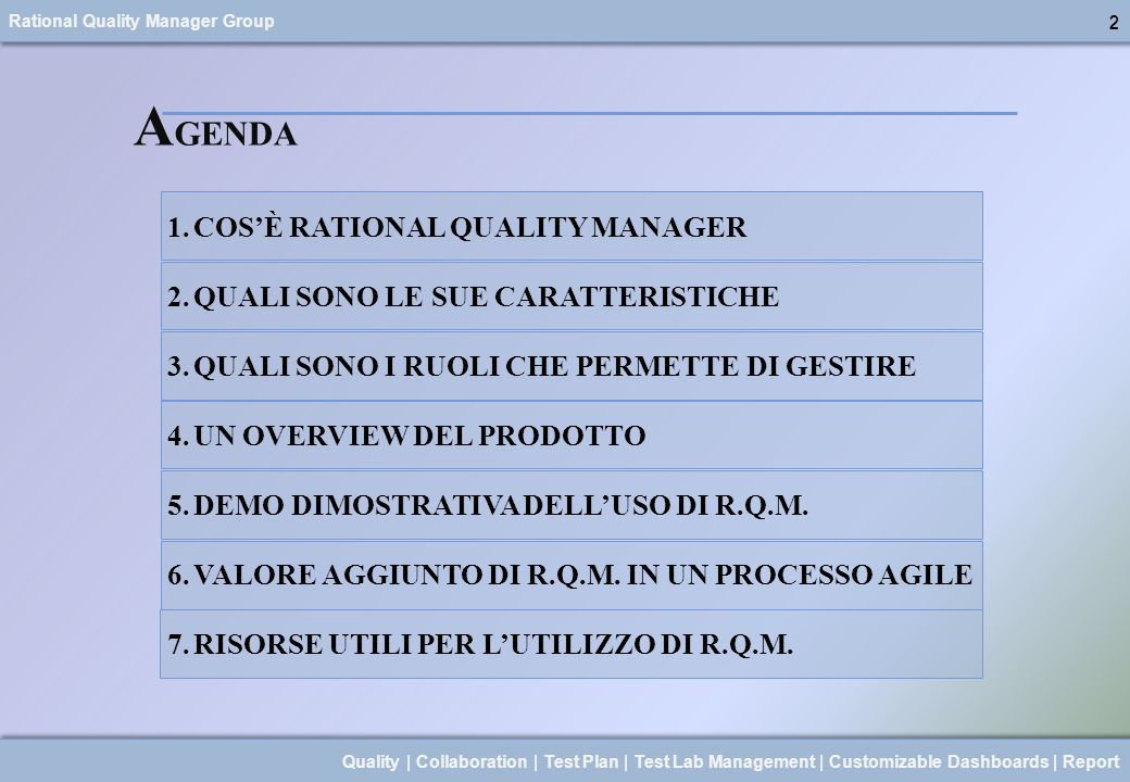 Rational Quality Manager Group 23 Quality | Collaboration | Test Plan | Test Lab Management | Customizable Dashboards | Report 23 R ISORSE PER INIZIARE CON R.Q.M.