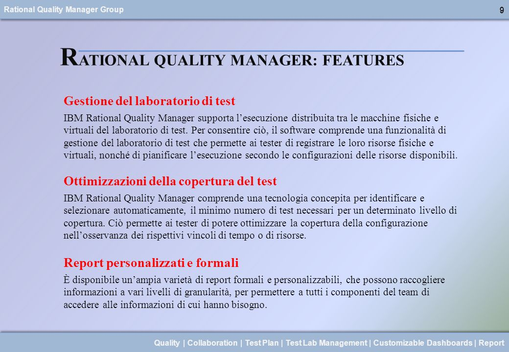 Rational Quality Manager Group 20 Quality | Collaboration | Test Plan | Test Lab Management | Customizable Dashboards | Report 20 R ATIONAL QUALITY MANAGER: OVERVIEW