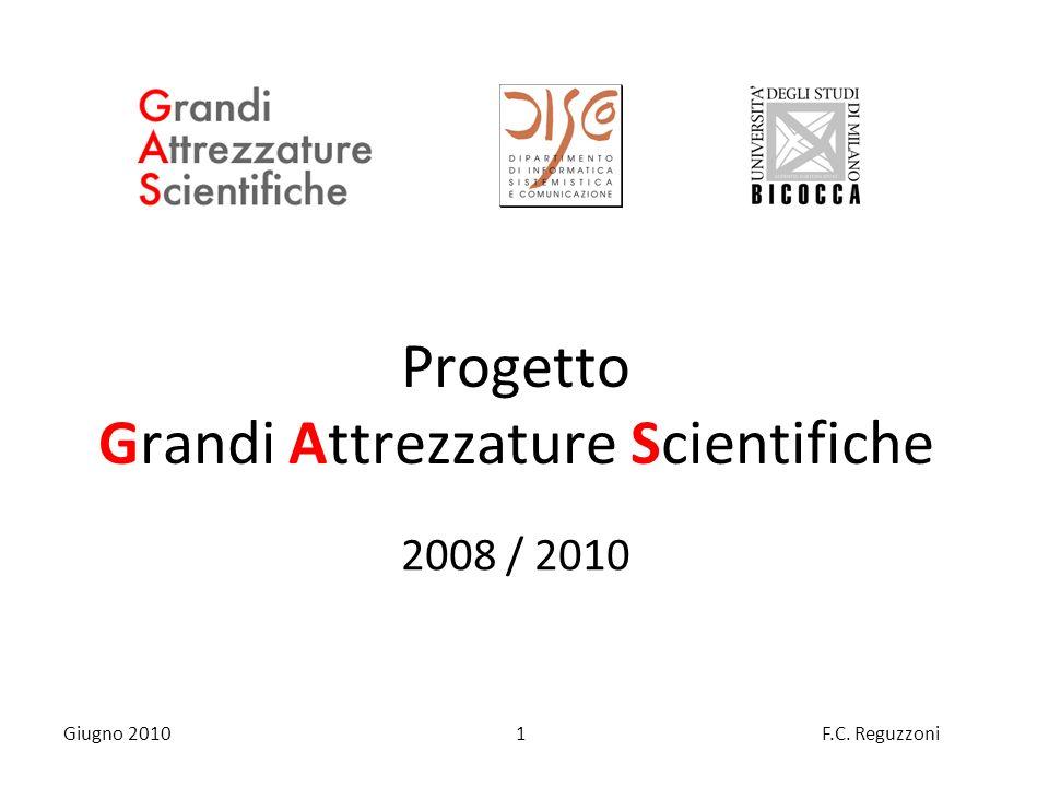 1F.C. Reguzzoni Giugno 2010 Progetto Grandi Attrezzature Scientifiche 2008 / 2010