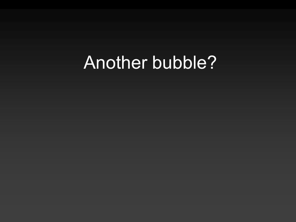 Another bubble?