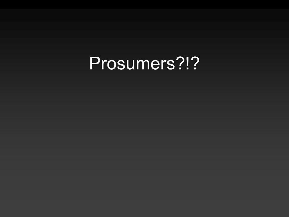 Prosumers !