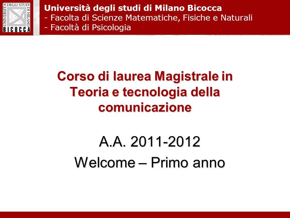 Corso di laurea Magistrale in Teoria e tecnologia della comunicazione Università degli studi di Milano Bicocca - Facolta di Scienze Matematiche, Fisic
