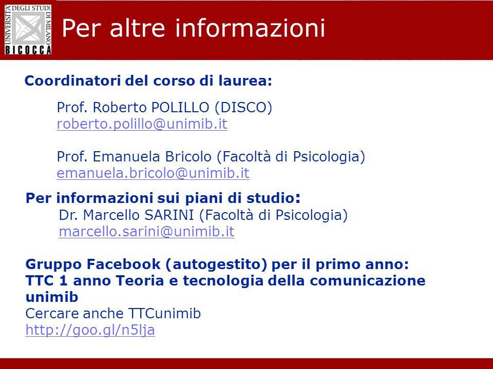 Laurea Magistrale in Informatica - Nuovo regolamento didattico Per altre informazioni Prof. Roberto POLILLO (DISCO) roberto.polillo@unimib.it Prof. Em
