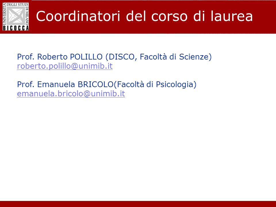 Laurea Magistrale in Informatica - Nuovo regolamento didattico Coordinatori del corso di laurea Prof. Roberto POLILLO (DISCO, Facoltà di Scienze) robe