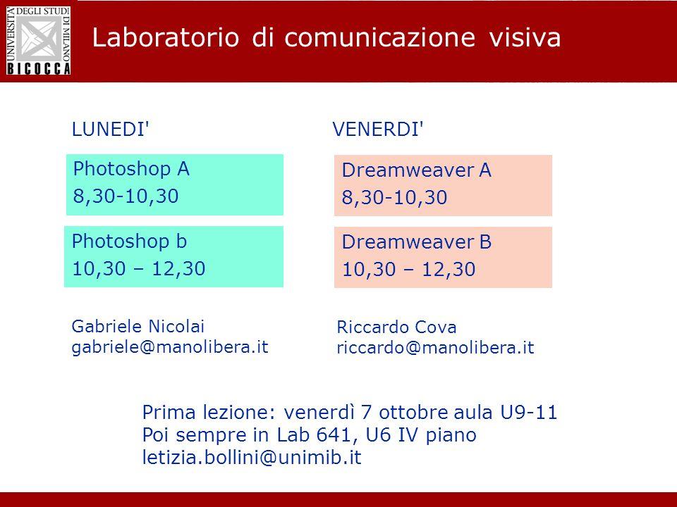 Laurea Magistrale in Informatica - Nuovo regolamento didattico Laboratorio di comunicazione visiva Photoshop A 8,30-10,30 Photoshop b 10,30 – 12,30 Ga