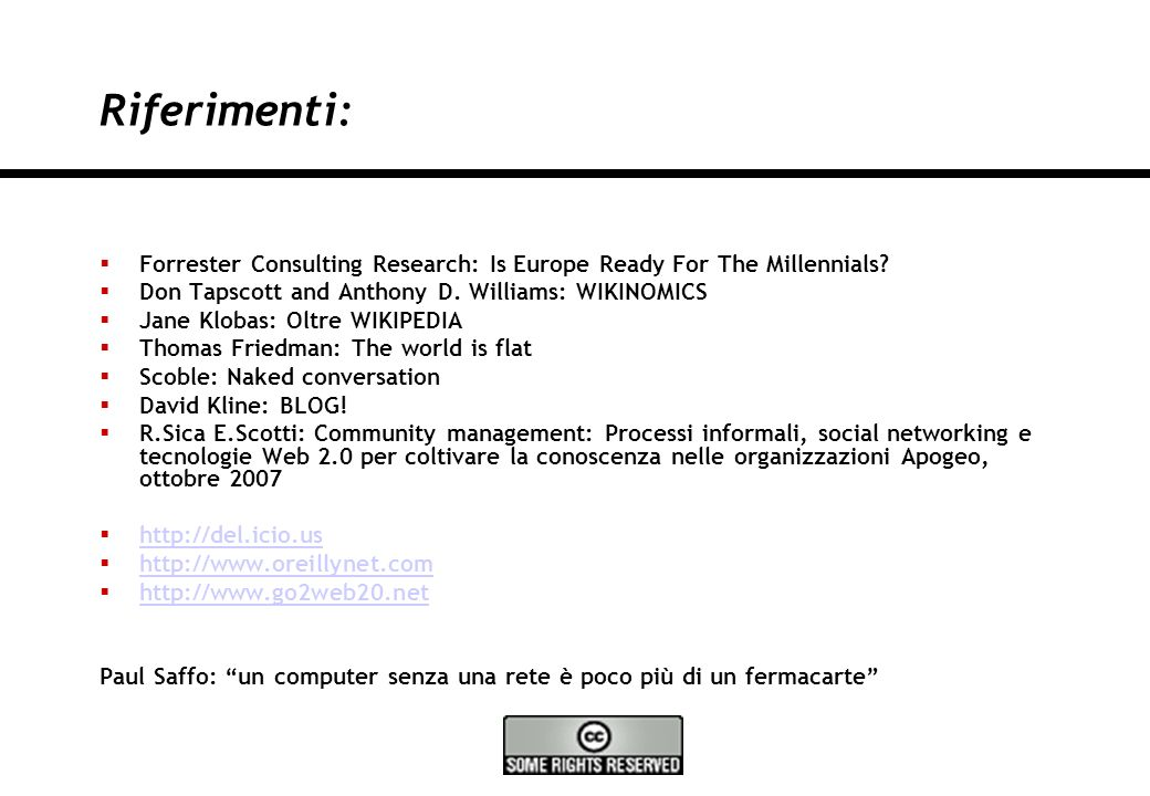 33 Milano, 03/12/2007 Riferimenti: Forrester Consulting Research: Is Europe Ready For The Millennials.