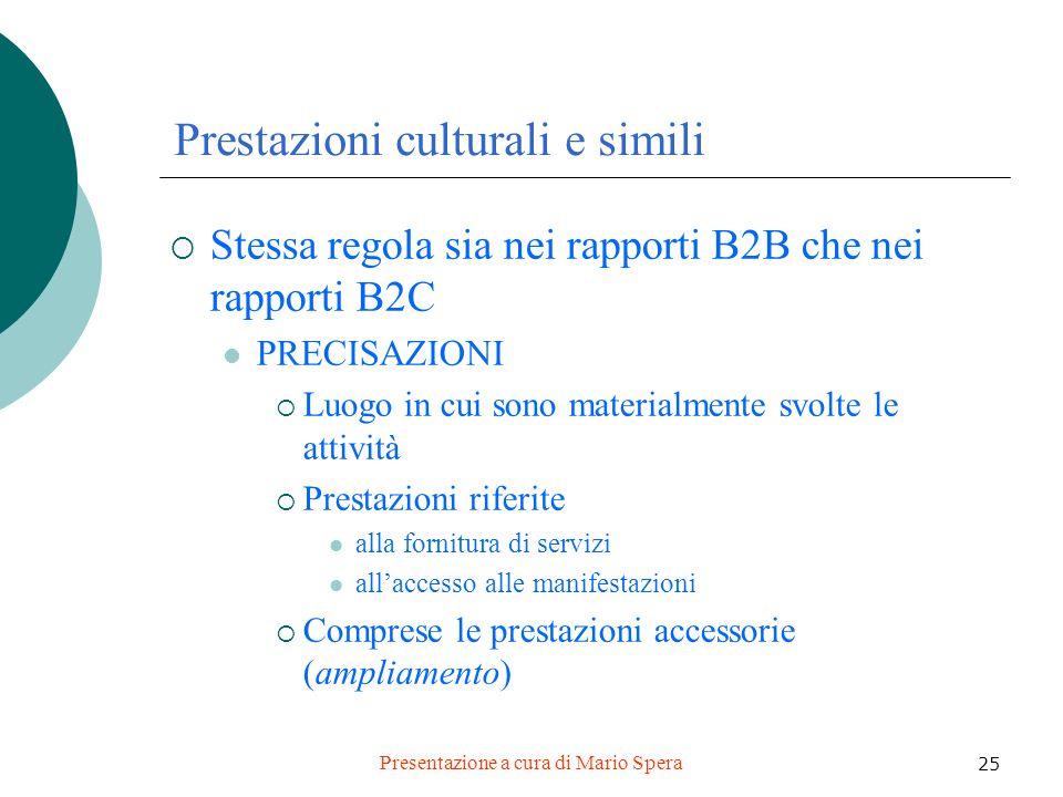 Presentazione a cura di Mario Spera 25 Prestazioni culturali e simili Stessa regola sia nei rapporti B2B che nei rapporti B2C PRECISAZIONI Luogo in cu