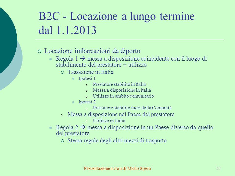 Presentazione a cura di Mario Spera 41 B2C - Locazione a lungo termine dal 1.1.2013 Locazione imbarcazioni da diporto Regola 1 messa a disposizione co